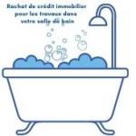 Rachat de crédit immobilier avec trésorerie pour des travaux dans la salle de bain