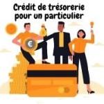 Comment bénéficier d'un crédit de trésorerie pour un particulier?
