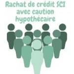 Rachat de crédit SCI avec caution hypothécaire : conditions et avantages