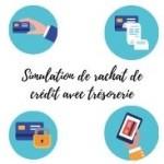 Comment faire une simulation de rachat de crédit avec trésorerie?