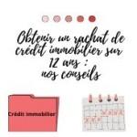 Obtenir un rachat de crédit immobilier sur 12 ans